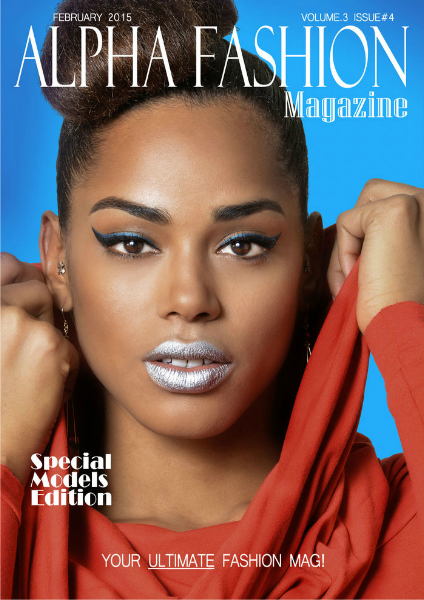 Alpha Fashion Magazine-Models Edition Volume.3 Issue#4 February 2015