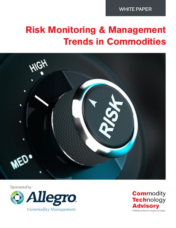 Risk Monitoring and Management Trends In Commoditi