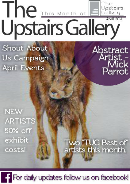 The Upstairs Gallery-This Month at TUG April 2014