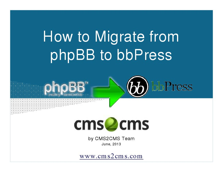 How to Migrate to WordPress with CMS2CMS Switch your Forum platform from phpBB to bbPress