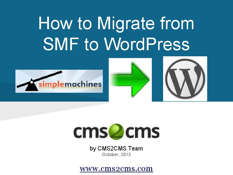 How to Migrate to WordPress with CMS2CMS How to Migrate from SMF to WordPress