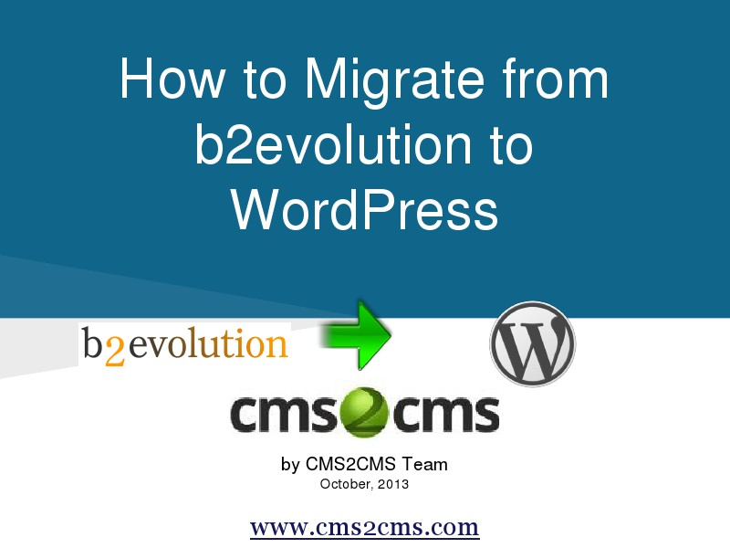 How to Migrate to WordPress with CMS2CMS How to Migrate from b2evolution to WordPress