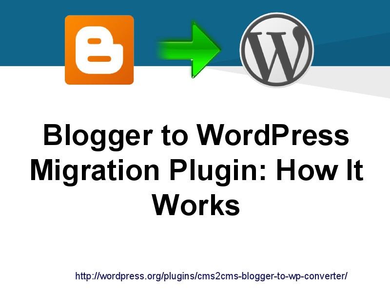 CMS2CMS Migration Plugins: Why and How Blogger to WordPress Plugin