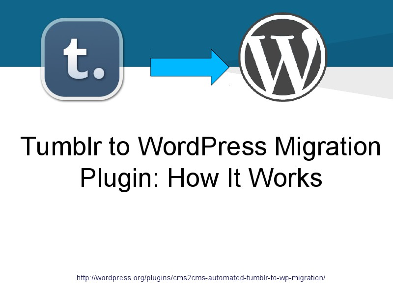 CMS2CMS Migration Plugins: Why and How Tumblr to Wordpress Plugin