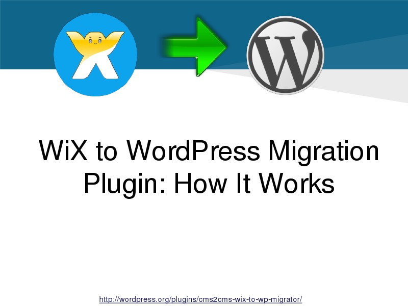CMS2CMS Migration Plugins: Why and How WiX to WordPress Plugin