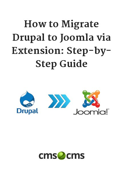 How to Migrate Drupal to Joomla via Extension: Step-by-Step Guide How to Migrate Drupal to Joomla via Extension: Ste
