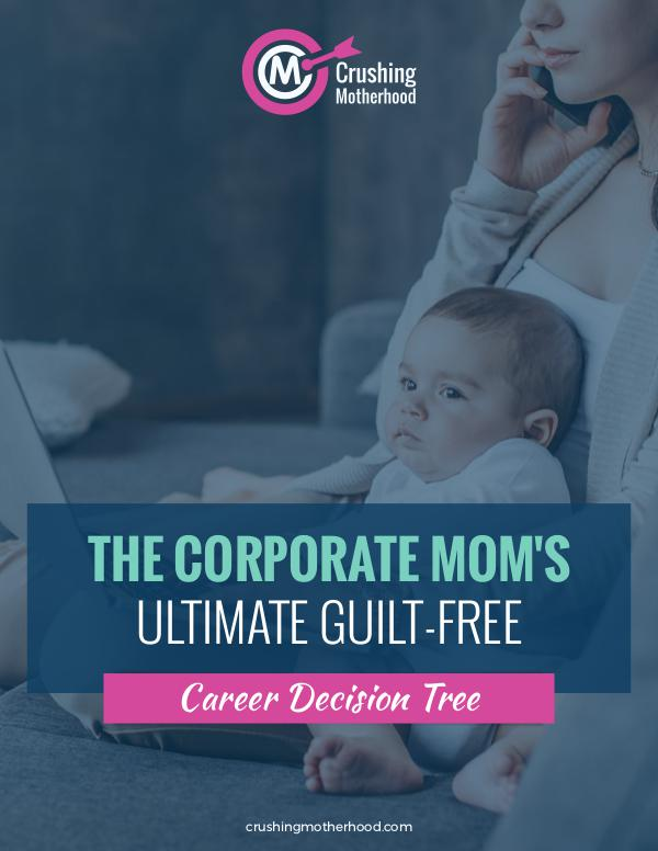 THE CORPORATE MOM'S ULTIMATE GUILT-FREE The Corporate Mom's Ultimate Guilt-Free