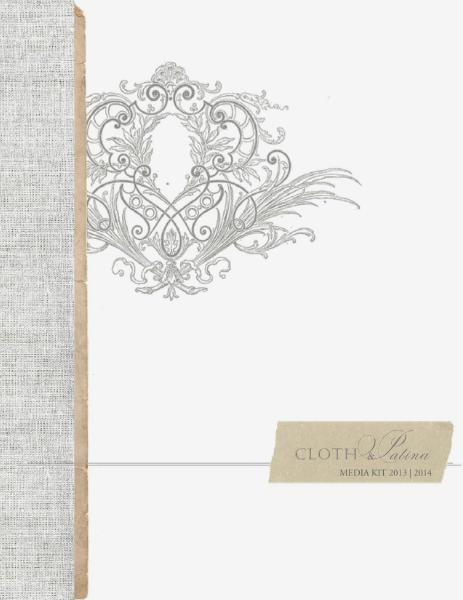 Cloth and Patina Media Kit 2013 | 2014 vol 1