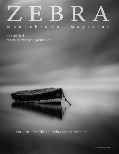 The Zebra Monochrome Magazine Issue #1 The Zebra Monochrome Magazine Issue #3