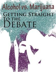 Alcohol vs. Marijuana – Getting Straight To the Debate