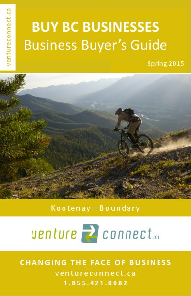 BUY BC BUSINESSES Business Buyer's Guide Kootenay Boundary Regions Spring 2015