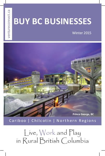 BUY BC BUSINESSES Business Buyer's Guide Cariboo ǀ Chilcotin ǀ Northern Regions Winter 2016/2016