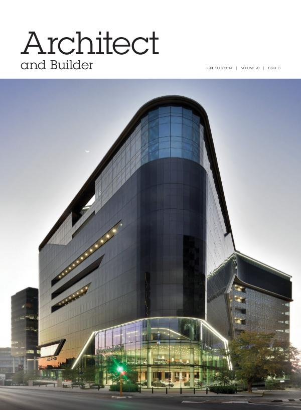 Architect and Builder Magazine South Africa June/July 2019