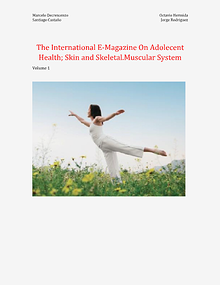 The International E-Magazine On Adolecent Health; Skin and Skeletal.Muscular System