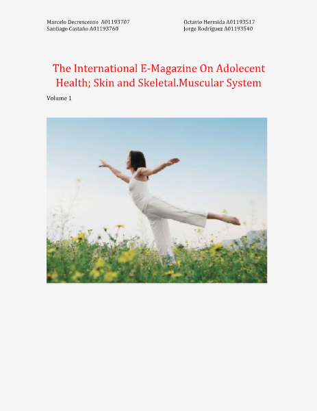 The International E-Magazine On Adolecent Health; Skin and Skeletal.Muscular System Volume 1