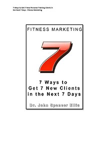 7 Ways to Get 7  New Personal Training Clients in the Next 7 Days - Fitness Marketing