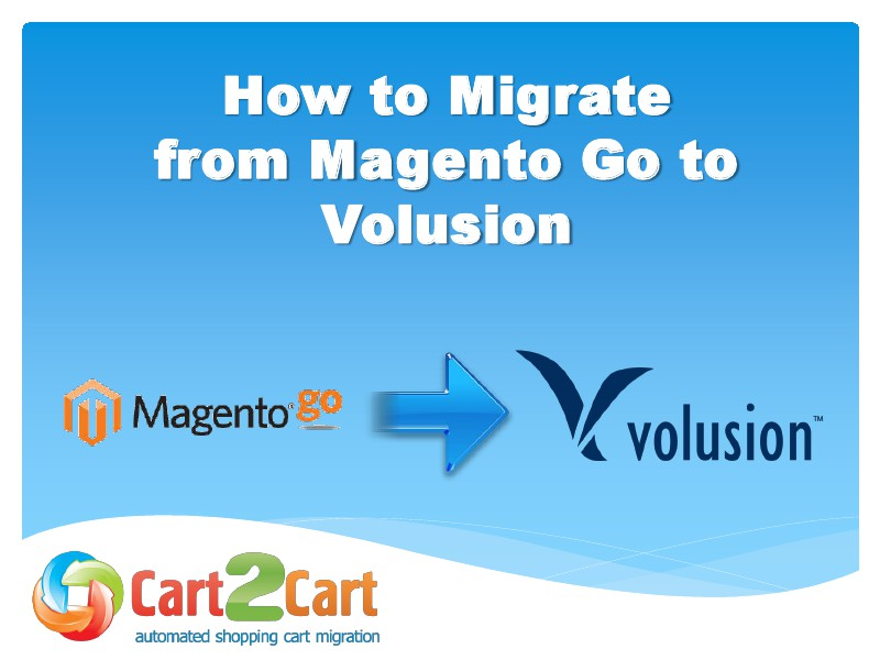 Fast Transfer from Magento Go to Volusion