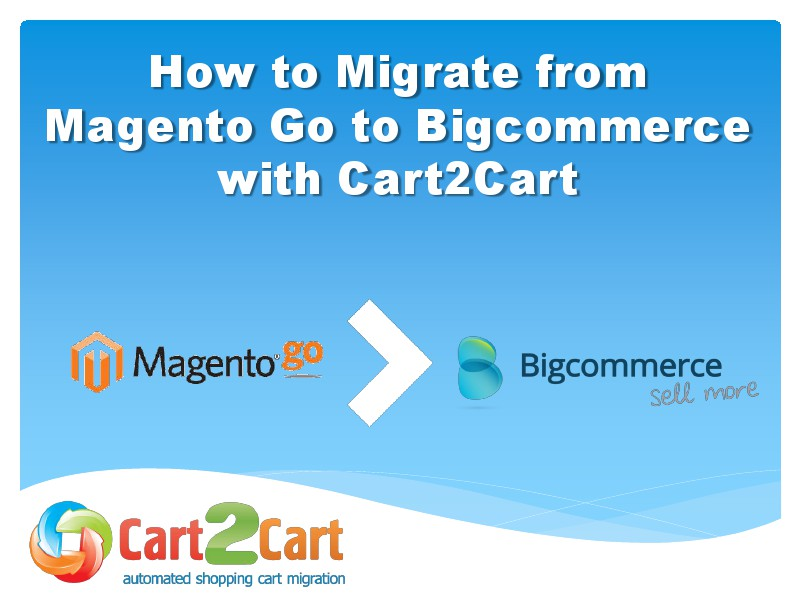 Effortless Magento Go to Bigcommerce Migration