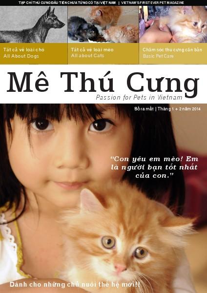 Mê Thú Cưng - Pet Magazine for Vietnam Số ra mắt | Tháng 1 + 2 năm 2014 | JAN / FEB 2014