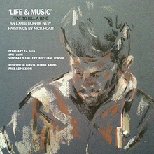 Life & Music feat. To Kill A King: An exhibition of new paintings by Nick Hoar