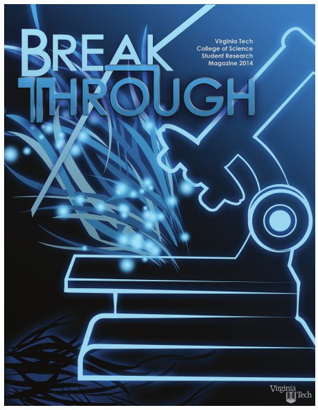 VT College of Science presents Breakthrough - A Student Research Magazine Vol. 1 No. 1