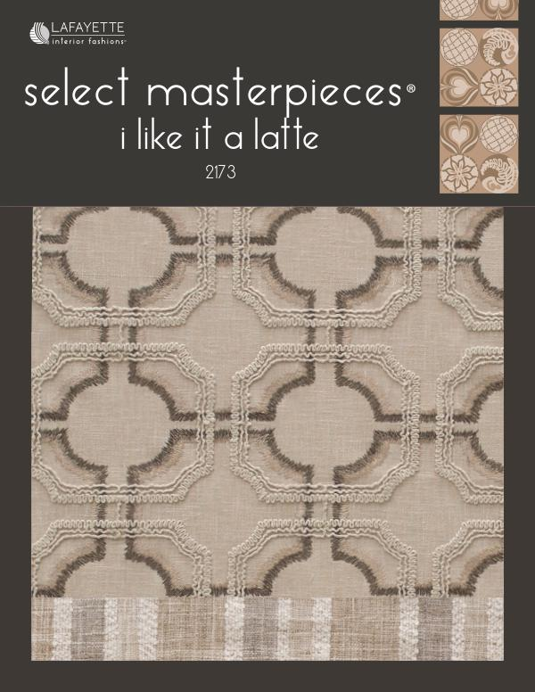 Select Masterpieces Fabric Collections by Lafayette Interior Fashions Book 2173, I Like It a Latte