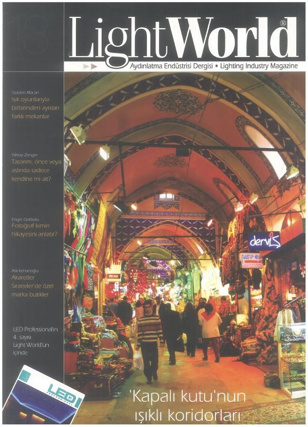 LightWorld Aydınlatma Endustrisi Dergisi / SAYI 03