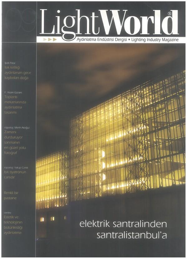 LightWorld Aydınlatma Endustrisi Dergisi / SAYI 09