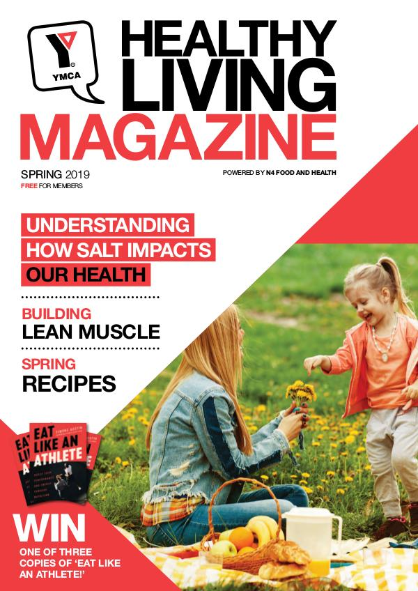 YMCA Healthy Living Magazine, powered by n4 food and health SPRING 2019