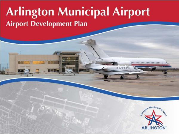 Arlington Municipal Airport Development Plan Arlington Airport Development Plan
