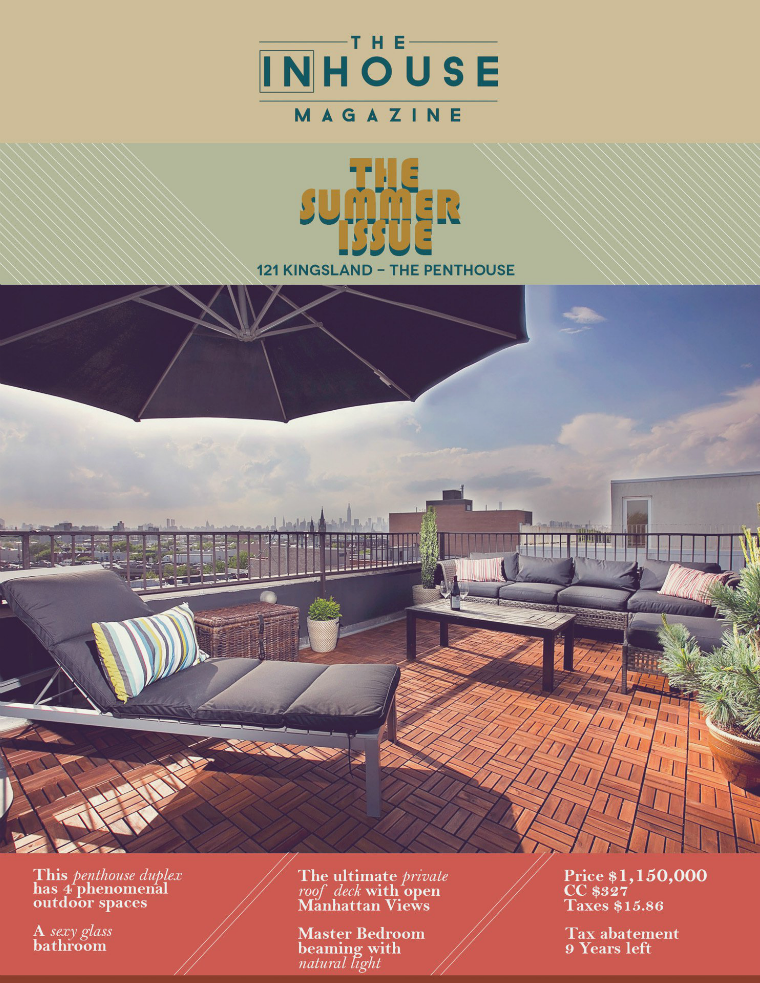 The InHouse Magazine The Summer Issue || 121 Kingsland The Penthouse