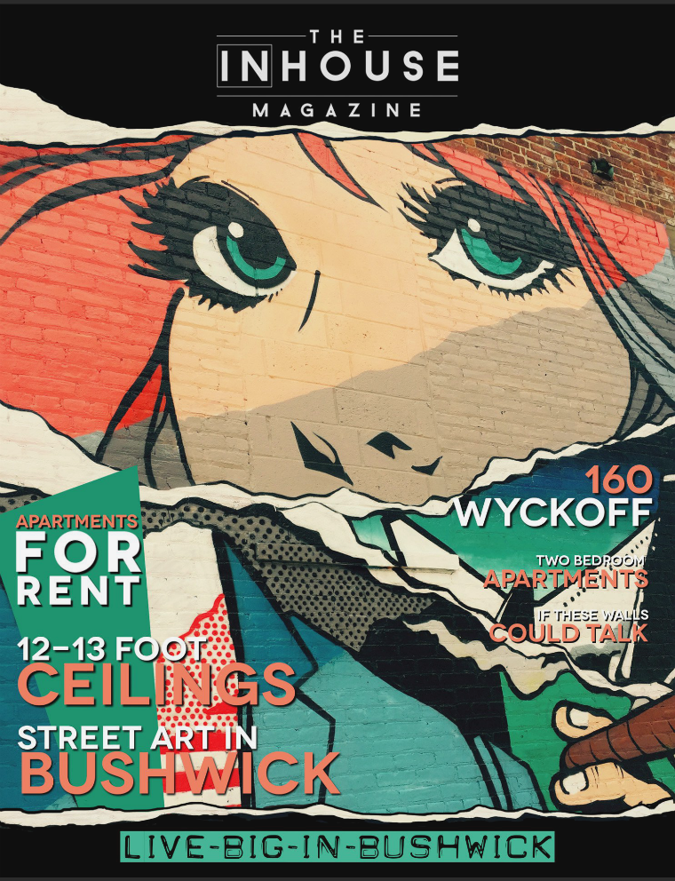 The InHouse Magazine Live BIG in Bushwick || 160 Wyckoff