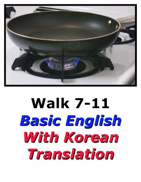 Learn English Here with Korean Translation-Walk 7 #7-11