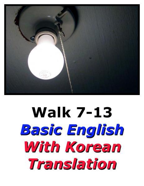Learn English Here with Korean Translation-Walk 7 #7-13