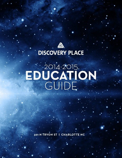 Discovery Place Education Guide Volume 1, 2014 - 2015 School Year