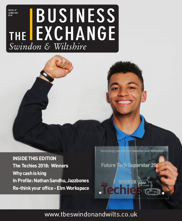 The Business Exchange Swindon & Wiltshire Edition 37: June/July 2018