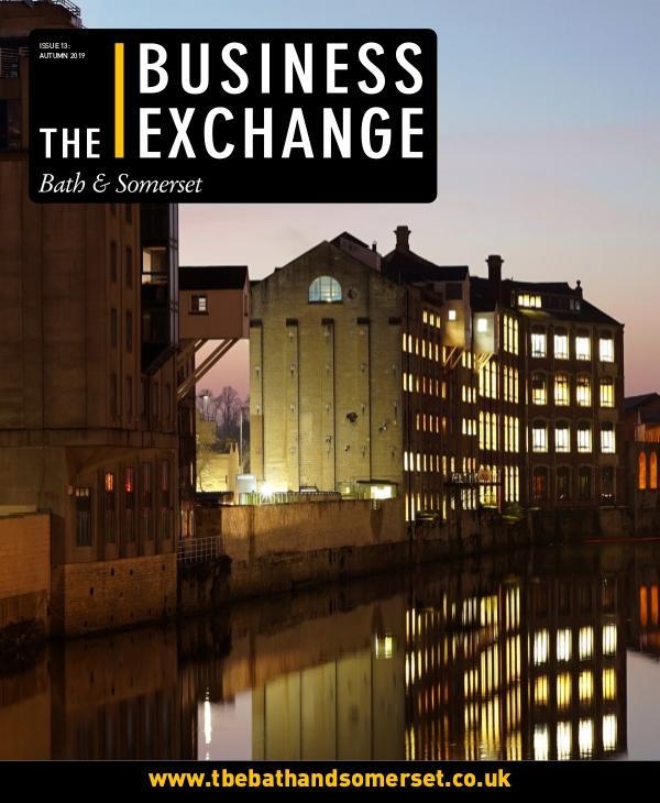 The Business Exchange Bath & Somerset Issue 13: Autumn 2019