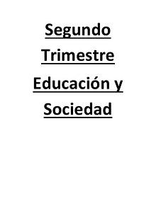 SEGUNDO TRIMESTRE EDUCACIÓN Y SOCIEDAD 05-06-2014