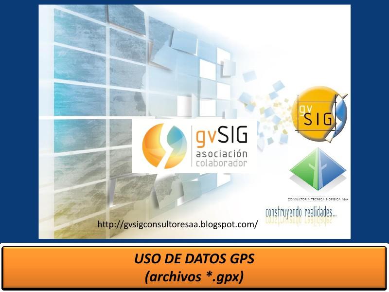 Uso del formato (gpx) GPS Vol. 1 Marzo 2014