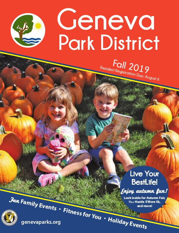 Geneva Park District Fall 2019 Program Guide Fall2019_ProgramGuide_Web