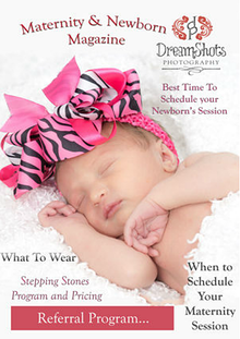Maternity and Newborns ~ DreamShots Photography