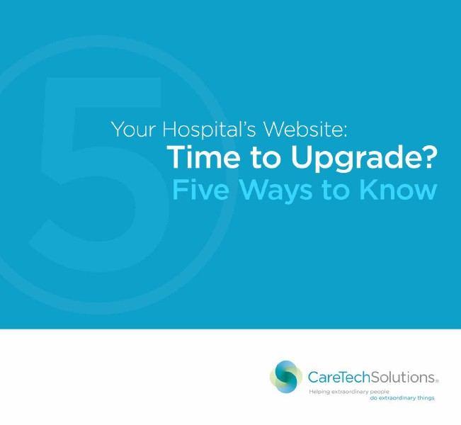 Your Hospital's Website: Time to upgrade? 5-ways to know. Volume 001