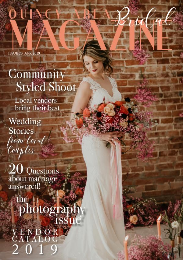 Quincy Area Bridal Magazine April 2019 Issue 20