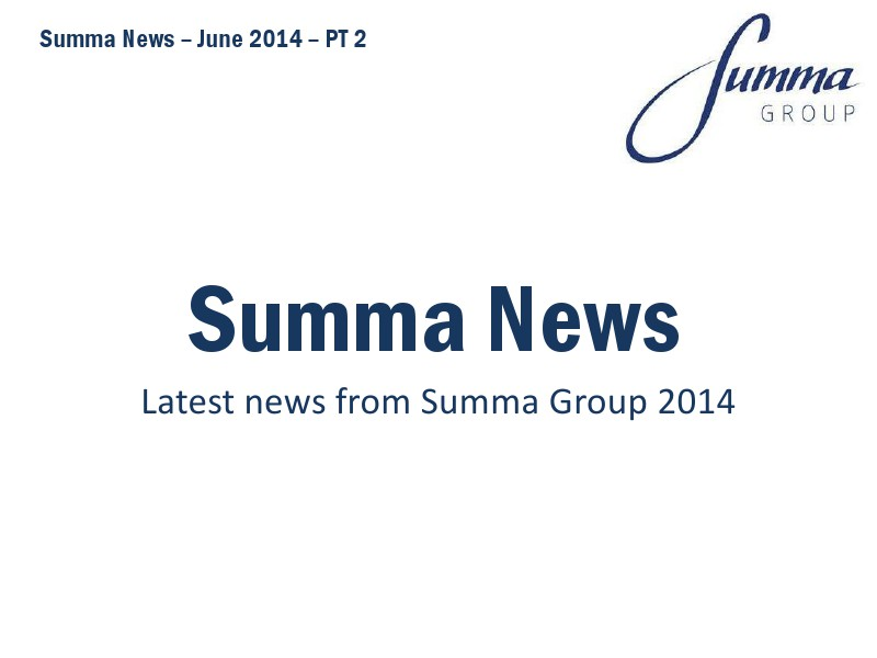Summa Group News June 2014 PT2 Summa Group 2014