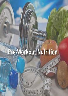 What Nutrition You Need Before A Workout Session