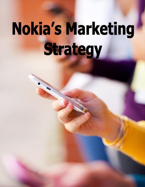 marketing strategies used by nokia 1 competitor analysis competitive marketing strategies are strongest either when they position a firm's strengths against competitors' weaknesses or choose positions that pose no threat to competitors.