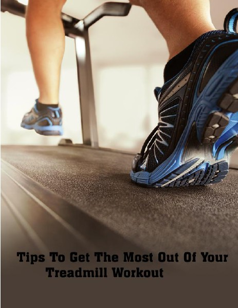 How to Make the Most out of Exercise on Treadmill July, 2014