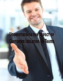 Isolated Customer Base and Team Work