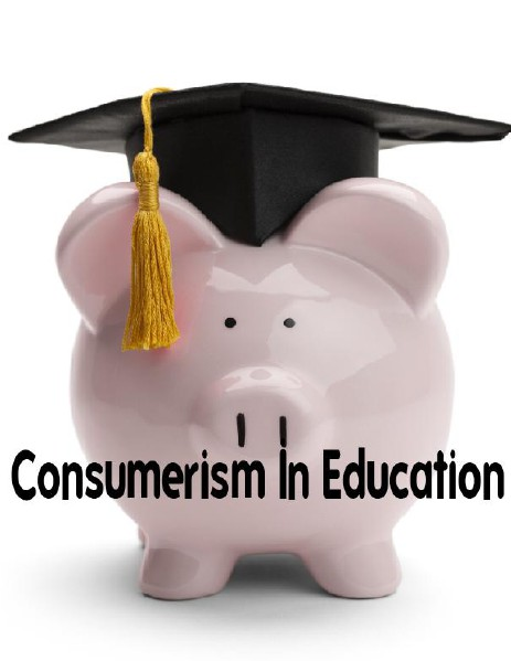 Consumerism and Education July, 2014