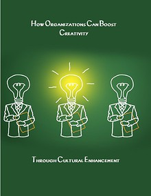 How to Boost Creativity with Organizational Cultural enhancement